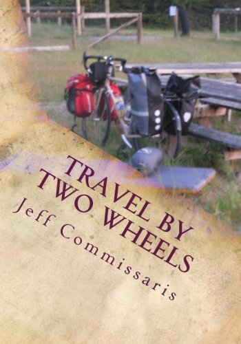Travel by Two Wheels: Jeff Commissaris: 9781481072632: Amazon.com: Books