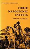 img - for Three Napoleonic Battles (Duke Press Paperbacks) book / textbook / text book