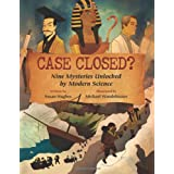 Case Closed?: Nine Mysteries Unlocked by Modern Scienceby Susan Hughes