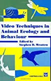 Video techniques in animal ecology and behaviour /