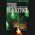 True Light: Restoration Series, Book 3 (       UNABRIDGED) by Terri Blackstock Narrated by Susie Breck