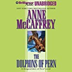 The Dolphins of Pern: Dragonriders of Pern (       UNABRIDGED) by Anne McCaffrey Narrated by Mel Foster