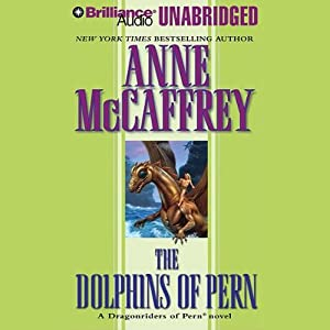 The Dolphins of Pern: Dragonriders of Pern | [Anne McCaffrey]