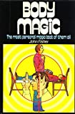 Body Magic: The Most Personal Magic Book of Them All (034022861X) by John Fisher