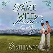 Tame a Wild Heart | Cynthia Woolf