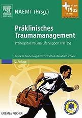 Pr?klinisches Traumamanagement: Prehospital Trauma Life Support (PHTLS) (German Edition)