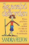 Se Acabo El Desorden / The Mess Is over (Spanish Edition) (0789914387) by Sandra Felton