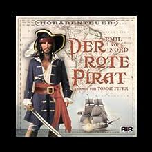 Der rote Pirat Hörbuch von Emil von Nord Gesprochen von: Thomas Piper