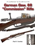 """A Collector's Guide to the German Gew. 88 """"Commission"""" Rifles and Carbines"""