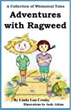 Adventures with Ragweed: A Collection of Whimsical Tales