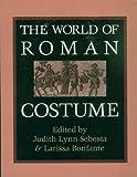 The World of Roman Costume (Wisconsin Studies in Classics)