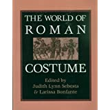 The World of Roman Costume (Wisconsin Studies in Classics)by Larissa Bonfante