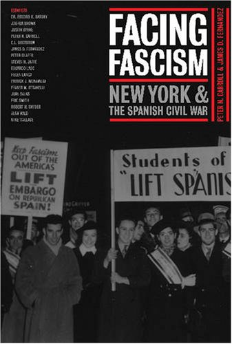 Facing Fascism: New York and the Spanish Civil War