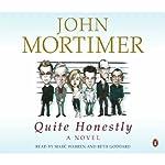 Quite Honestly   John Mortimer