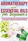 Aromatherapy and Essential Oils for B...