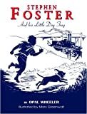 Stephen Foster and His Little Dog Tray (Great Musicians Series)