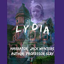 Lydia Audiobook by  Professor Scry Narrated by Jack Wynters