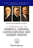img - for A Companion to Warren G. Harding, Calvin Coolidge, and Herbert Hoover (Wiley Blackwell Companions to American History) book / textbook / text book