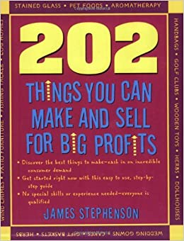202 things you can make and sell for big profits 202