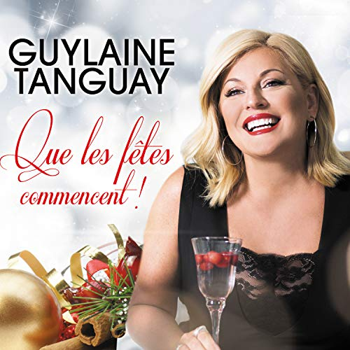CD : Guylaine Tanguay - Que Les Fetes Commencent (Canada - Import)