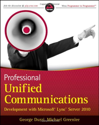 Professional Unified Communications Development with Microsoft Lync Server 2010 (Wrox Programmer to Programmer)
