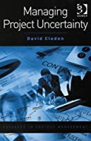 Managing Project Uncertainty Front Cover