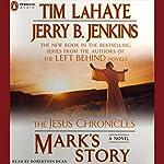 Mark's Story: The Jesus Chronicles | Tim LaHaye,Jerry B. Jenkins