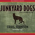 Junkyard Dogs: A Walt Longmire Mystery (       UNABRIDGED) by Craig Johnson Narrated by George Guidall