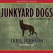 Junkyard Dogs: A Walt Longmire Mystery | [Craig Johnson]