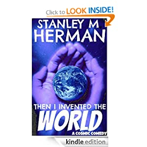 Then I Invented the World (A Cosmic Comedy)