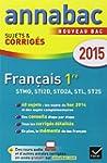 Annales Annabac 2015 Fran�ais 1re STM...