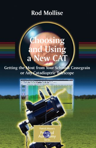 Choosing And Using A New Cat (The Patrick Moore Practical Astronomy Series)