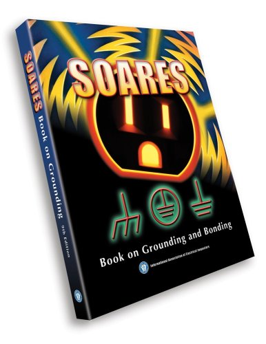 2005 Soares Book on Grounding and Bonding - International Association of Electrical Inspectors - IA-357007 - ISBN: 1890659363 - ISBN-13: 9781890659363
