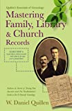 Mastering Family, Library & Church Records (Quillen's Essentials of Genealogy)