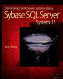 img - for Developing Client/Server Systems Using Sybase SQL Server System 11 book / textbook / text book
