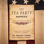 The Tea Party Manifesto: A Vision for an American Rebirth | Joseph Farah