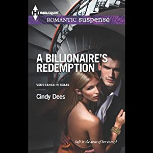 A Billionaire's Redemption: Vengeance in Texas, Book 3 | [Cindy Dees]