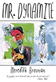 Mr. Dynamite (American Literature (Dalkey Archive))