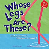 img - for Whose Legs Are These?: A Look at Animal Legs - Kicking, Running, and Hopping (Whose Is It?) book / textbook / text book