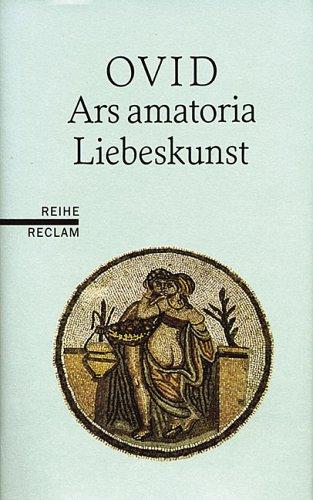 Liebeskunst. Ars amatoria. Lateinisch/Deutsch