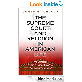 "The Supreme Court and Religion in American Life, Vol. 2: From ""Higher Law"" to ""Sectarian Scruples"" (New Forum Books)"