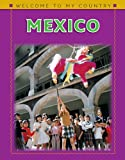 img - for Mexico (Welcome to My Country (Benchmark)) book / textbook / text book