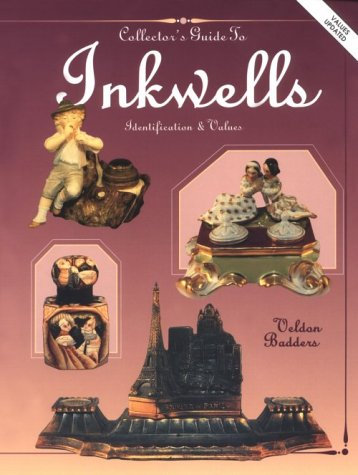 The Collector's Guide to Inkwells: Identification & Values (Bk.1), Veldon Badders