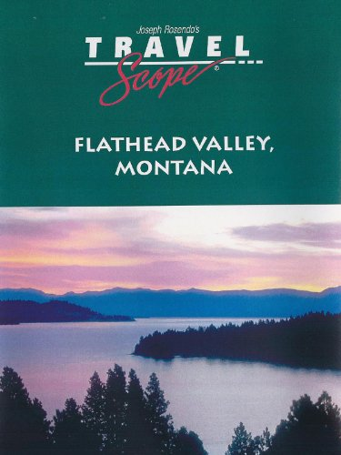 Flathead Valley, Montana - and Glacier National Park
