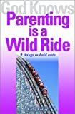 God Knows Parenting is a Wild Ride: 9 Things to Hold on to, Coffey, Kathy