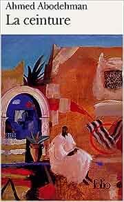 Ceinture Abod (Folio) (French Edition): Ahmed Abodehman