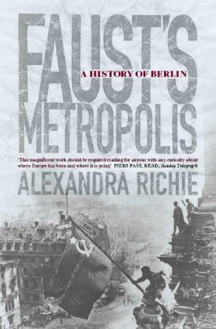 Faust's Metropolis: A History of Berlin