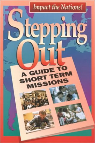 Stepping Out: A Guide to Short Term Missions, Moy Hawthorne, Kr