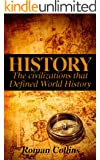 History: The Ancient Civilizations That Defined World History (Egypt, Roman, SPQR, Aztec, Ancient China, Ancient Greece, Julius Caesar, Jesus, Human History Book 1) (English Edition)