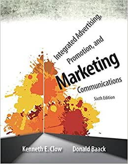Integrated Advertising, Promotion, And Marketing Communications Plus 2014 MyMarketingLab With Pearson EText -- Access Card Package (6th Edition)